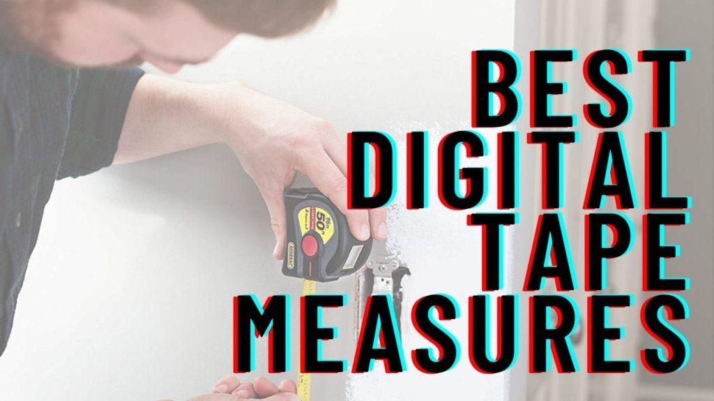 Best Digital Tape Measures
