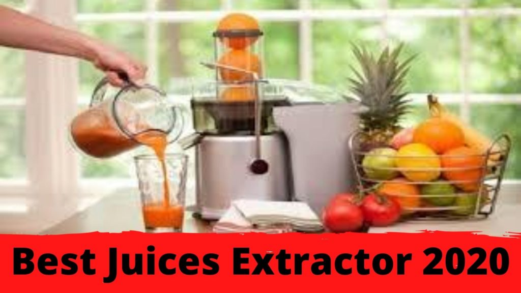 best juices Extractor 2020