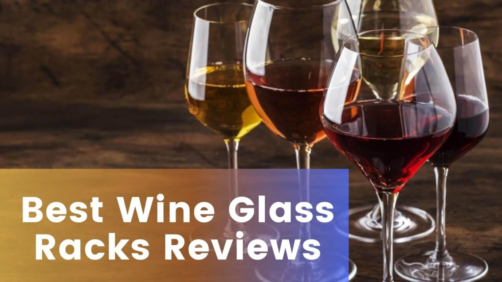 Best Wine Glass Racks Reviews