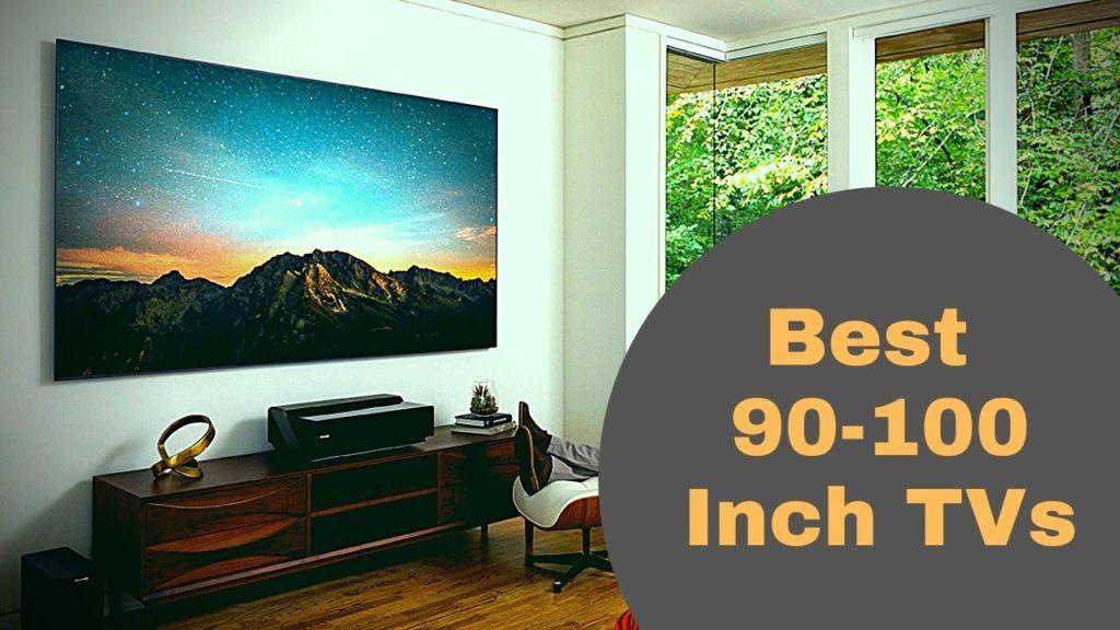 Best 90-100 Inch TVs