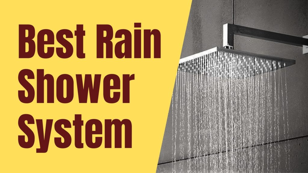 Best Rain Shower System