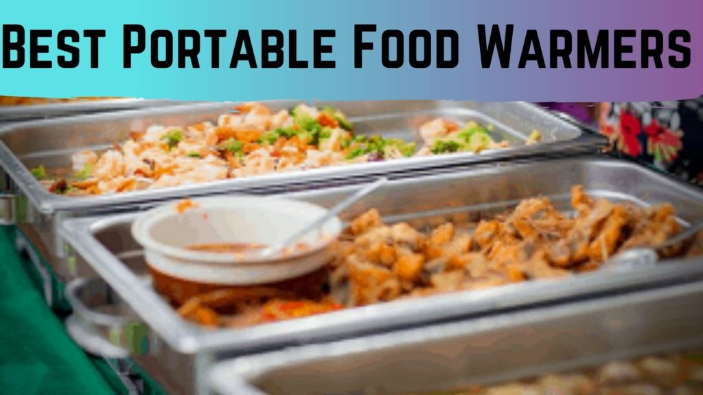 Best Portable Food Warmers