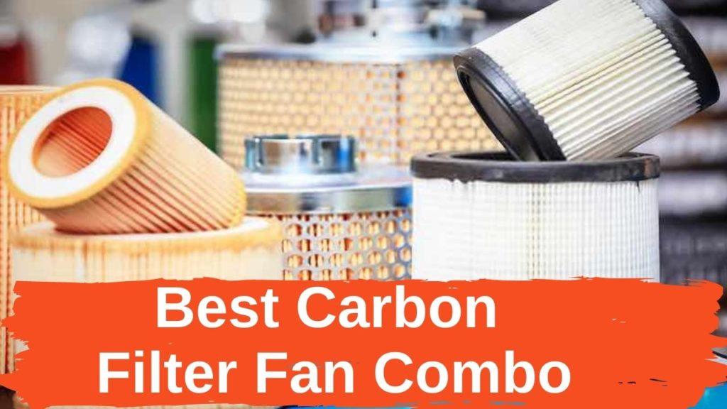 Best Carbon Filter Fan Combo