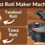 Best Roti/Chapati Makers