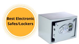 Best Electronic Safes/Lockers